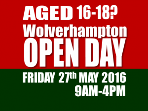 Wolverhampton - OpenDay‬ - Friday 27th May 2016 – 9AM - 4PM.