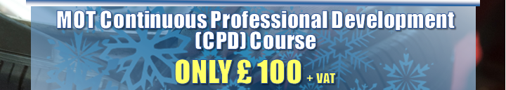MOT Continuous Professional Development (CPD) Course  ONLY £ 100 + VAT